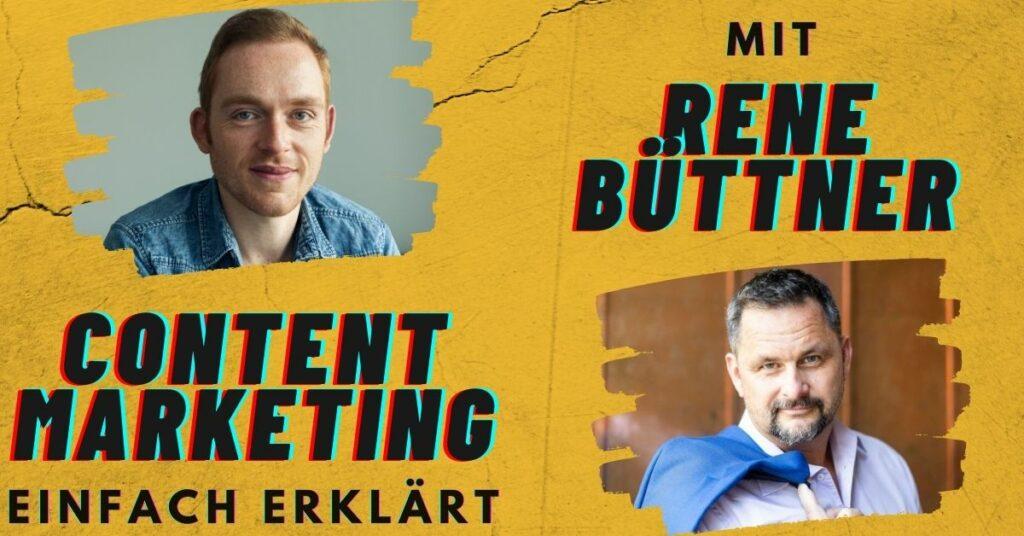 Content Markting einfach erklärt mit Rene Büttner