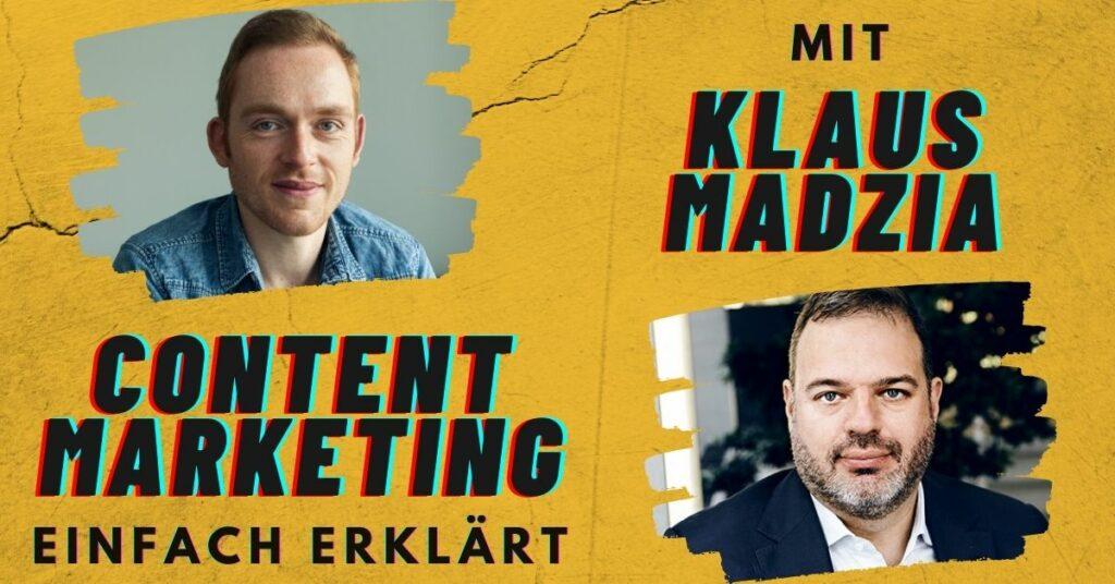 Content Marketing einfach erklärt mit Klaus Madzia